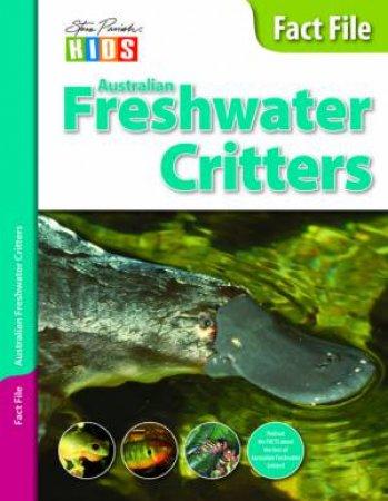 Steve Parish Kids: Fact File Freshwater Critters by Steve Parish