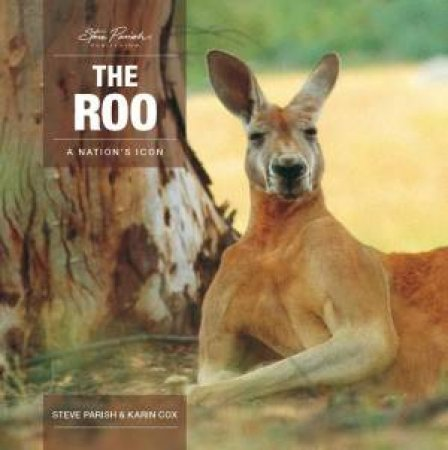 A Nation's Icon: The Roo by Steve Parish & Karin Cox