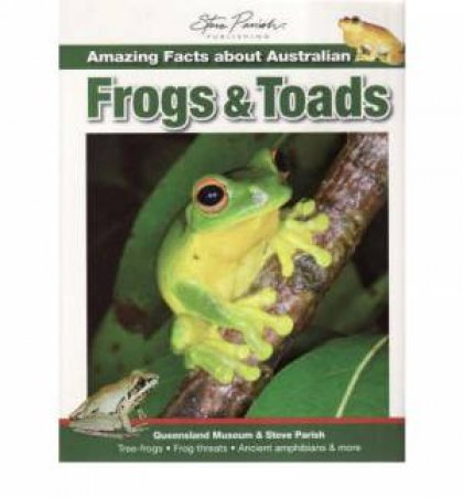 Amazing Facts about Australian Frogs & Toads