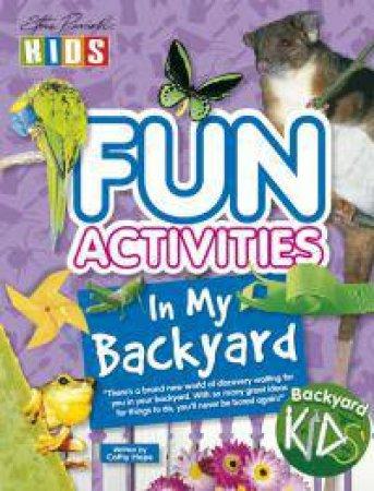 Fun Activities In My Backyard by Various