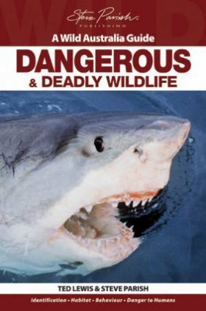 A Wild Australia Guide: Dangerous and Deadly Wildlife