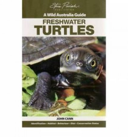A Wild Australia Guide: Freshwater Turtles  by John Cann
