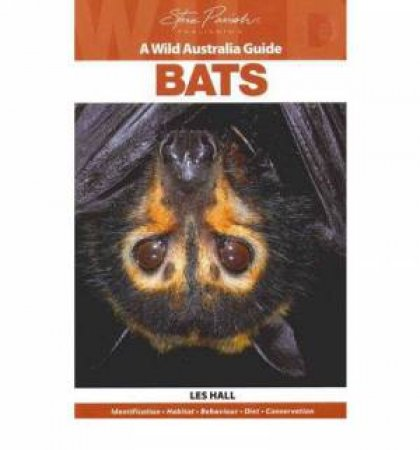 Wild Australia Guide: Bats by Les Hall