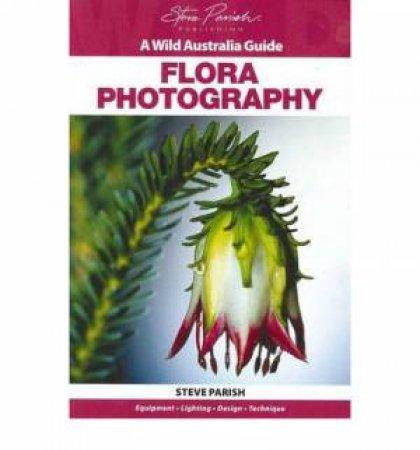 Wild Australia Guide: Flora Photography