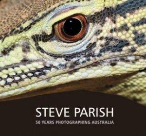 Steve Parish: 50 Years Photographing Australia
