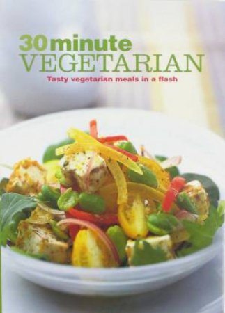 30 Minute Vegetarian by Various