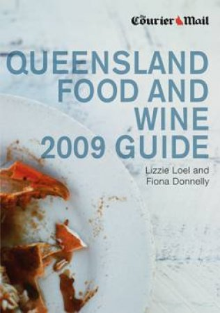 Courier-Mail Queensland Food & Wine Guide 2009