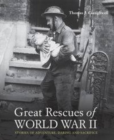 Great Rescues of World War II by Thomas J Craughwell