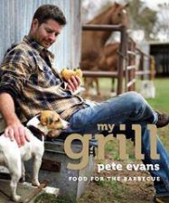 My Grill: Food for the Barbecue by Pete Evans