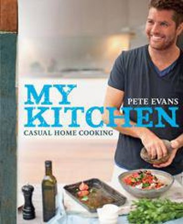 Pete evans books online qbd books australias premier bookshop my kitchen casual cooking at home forumfinder