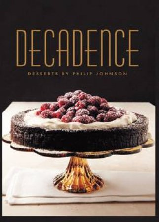 Decadence: Desserts by Philip Johnson