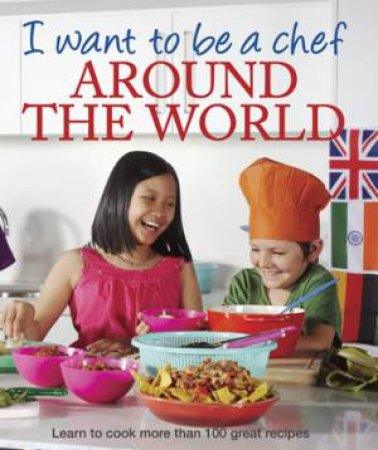 I Want to be a Chef - Around World