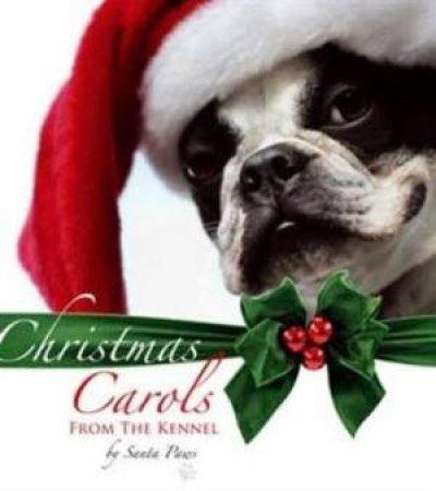 Christmas Carols from the Kennel by Santa Paws