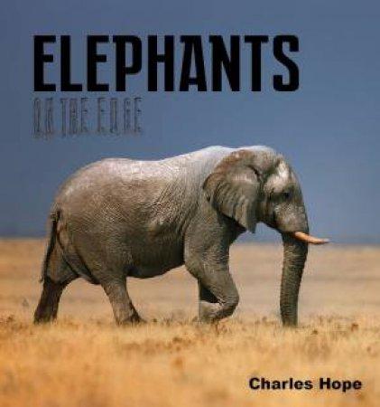Elephants On The Edge by Charles Hope