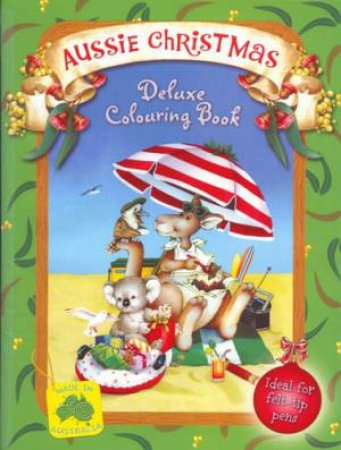 Aussie Christmas Deluxe Colouring Book by Various