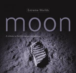 Moon: A Tribute To Earth's Nearest Neighbour