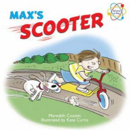 Science at Play: Max's Scooter