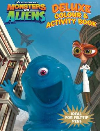 Monsters vs Aliens Deluxe Colouring Book by Various