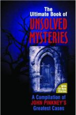 Ultimate Book of Unsolved Mysteries by John Pinkney