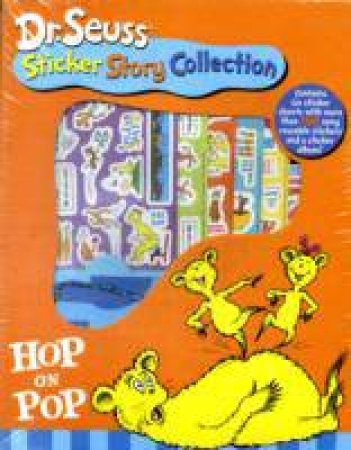Dr. Seuss Sticker Story Collection: Hop On Pop by Dr. Seuss