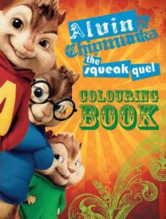 Alvin and the Chipmunks: The Squeakquel Colouring Book by Various