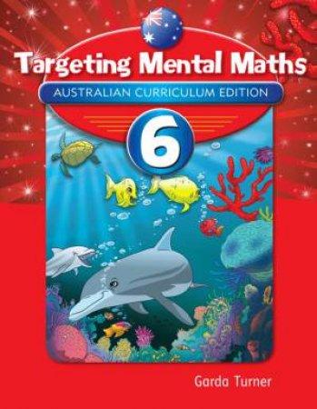 Targeting Mental Maths - Year 6 (Australian Curriculum Edition)