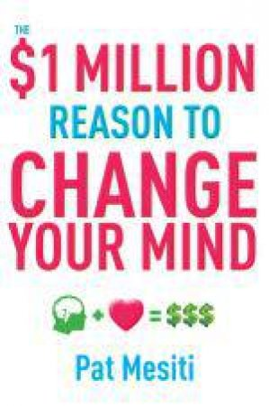 $1 Million Reason to Change Your Mind by Pat Mesiti