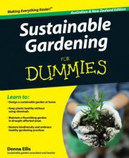 Sustainable Gardening for Dummies, Australian and New Zealand Ed by Donna Ellis