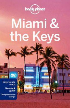 Lonely Planet: Miami And the Keys - 7th Ed