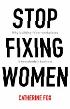 Stop Fixing Women by Catherine Fox