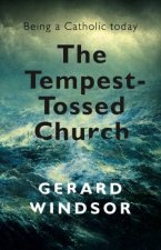 The Tempest-Tossed Church by Gerard Windsor