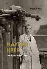 Rayner Hoff: The Life Of A Sculptor by Deborah Beck