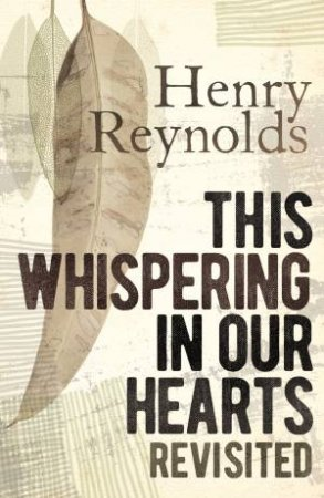 This Whispering In Our Hearts Revisited by Henry Reynolds