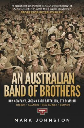 An Australian Band Of Brothers by Mark Johnston