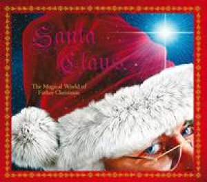 Santa Claus: The Magical World of Father Christmas by Rod Green