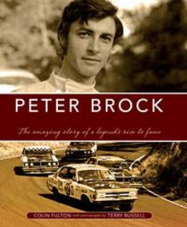 Peter Brock: Road to Glory by Terry Russell