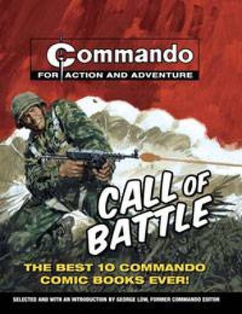 Call of Battle: The Best 10 Commando Comic Books Ever! by George Low