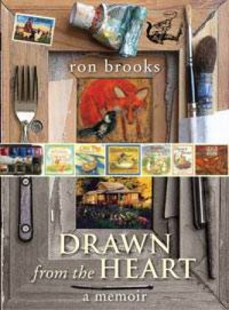 Drawn from the Heart: A Memoir by Ron Brooks