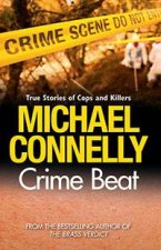 Crime Beat True Stories Of Cops And Killers