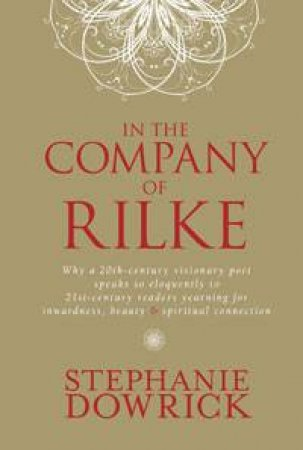 In the Company of Rilke by Stephanie Dowrick