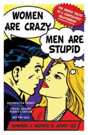 Women Are Crazy, Men Are Stupid by Howard J Morris & Jenny Lee