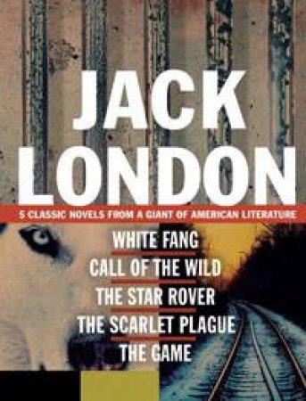 Jack London - 5 classic novels in 1 by Jack London