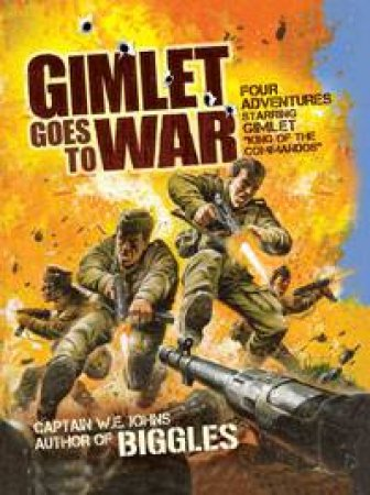 Gimlet Goes to War by W E Johns