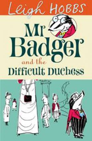 Mr Badger and the Difficult Duchess