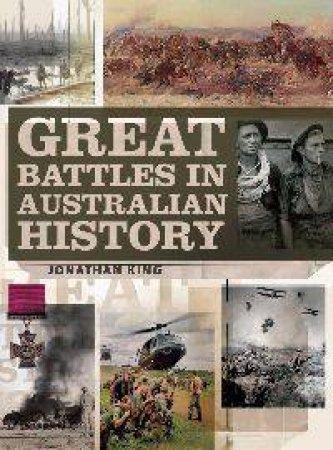 Great Battles in Australian History by Jonathan King