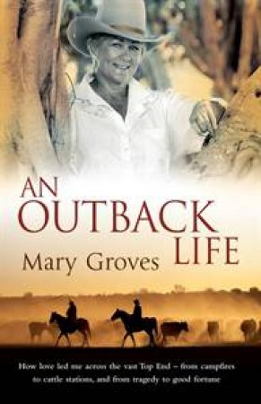 An Outback Life by Mary Groves