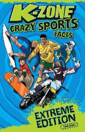 K-Zone Crazy Sports Facts: Extreme Edition
