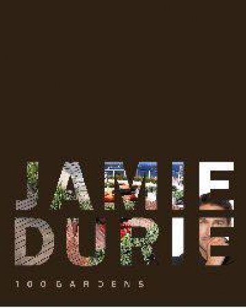 100 Gardens by Jamie Durie