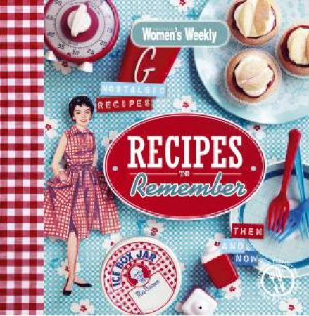 AWW Recipes to Remember by Australian Women's Weekly Weekly