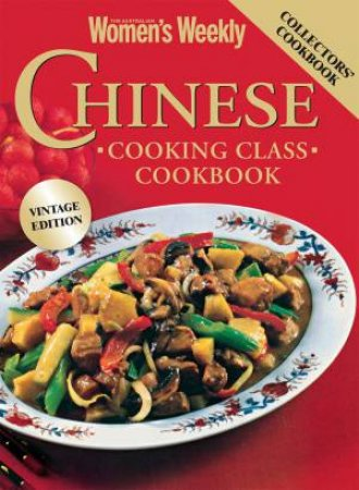 AWW: Chinese Cooking Class Vintage Edition by The Australian Women's Weekly